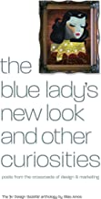 The Blue Lady's New Look and Other Curiosities