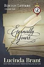 Eternally Yours: Roxton Letters Volume One (Roxton Family Saga Book 6)