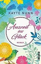 Auszeit ins Glück: Roman (German Edition)