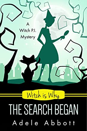 Witch Is Why The Search Began (A Witch P.I. Mystery Book 22)
