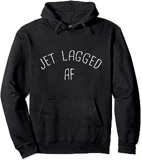 Jet Lagged AF Funny International Flight Travel Jet Lag Gift Pullover Hoodie