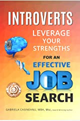 Introverts: Leverage Your Strengths for an Effective Job Search (Introvert Strengths) Kindle Edition