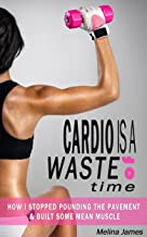 is cardio a waste of time