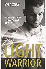 Light Warrior: The Spiritual Power of Fierce Love Kindle Edition