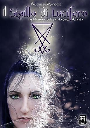 Il Sigillo di Lucifero (La Croce della Vita Vol. 5)