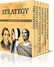 Strategy Six Pack 13 – The Caesars, Patrick Henry, My Sixty Years on the Plains, Anne Hutchinson, A Princess from Zanzibar and Journal of a Trapper: Nine ... Mountains (Illustrated) (English Edition)