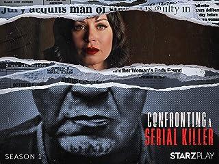 Confronting a Serial Killer - Season 1