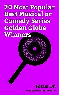 Focus On: 20 Most Popular Best Musical or Comedy Series Golden Globe Winners: Brooklyn Nine-Nine, Modern Family, M*A*S*H (...