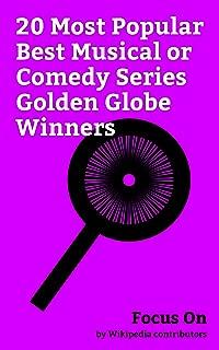 Focus On: 20 Most Popular Best Musical or Comedy Series Golden Globe Winners: Brooklyn Nine-Nine, Modern Family, M*A*S*H (TV series), Atlanta (TV series), ... the City, Roseanne, Frasier, Cheers, etc.