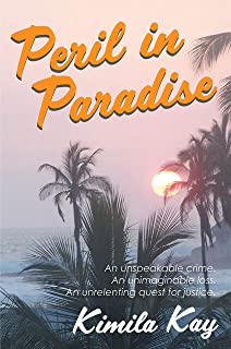 Peril in Paradise: An unspeakable crime. An unimaginable loss. An unrelenting quest for justice. (Mexico Mayhem Book 1)