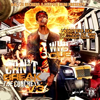 Can't Break the Concrete V3 (Hosted By DJ Trigga, DJ 864 & DJ Ransom Dollars)