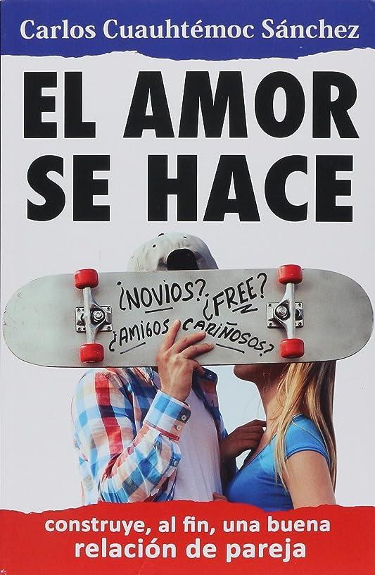 EL AMOR SE HACE (Spanish Edition)