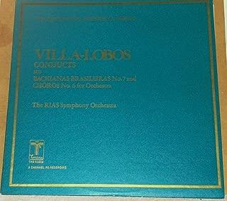 Villa-Lobos Conducts His Bachianas Brasileiras No. 7 and Choros No. 6 for Orchestra