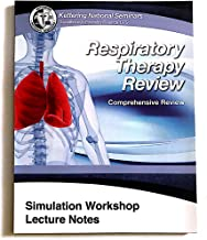 Kettering National Seminars Respiratory Therapy Review Comprehensive Review Simulation Workshop Lecture Notes
