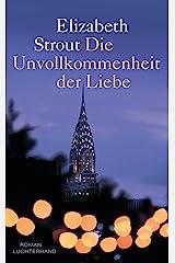 Die Unvollkommenheit der Liebe: Roman (German Edition) Kindle Edition