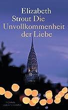 Die Unvollkommenheit der Liebe: Roman (German Edition)