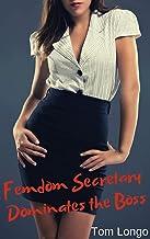 Femdom Secretary Dominates the Boss (English Edition)