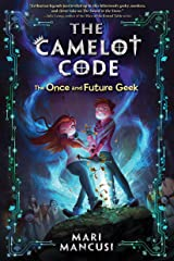 The Camelot Code: The Once and Future Geek Kindle Edition