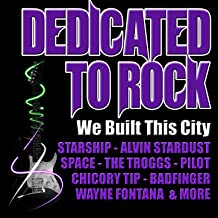 We Built This City: Dedicated to Rock