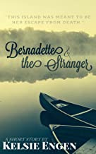 Bernadette & the Stranger: an Alaskan short story