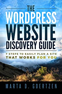 The WordPress Website Discovery Guide: 7 Steps to Easily Plan a Site that Works for You