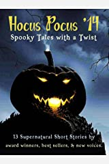 Hocus Pocus '14 - Spooky Tales with a Twist: Short stories from best sellers, award winners and new voices for Hallowe'en Kindle Edition