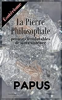 La Pierre Philosophale: preuves irréfutables de son existence (French Edition)