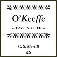 O'Keeffe: Days in a Life