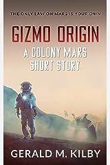 Gizmo Origin: A Colony Mars Short Story (Colony Mars Series) Kindle Edition