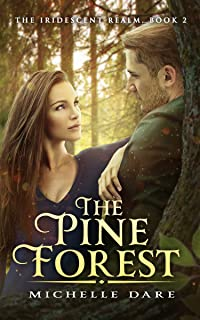 The Pine Forest (The Iridescent Realm Book 2)