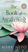 The Book of Awakening: Having the Life You Want by Being Present to the Life You Have..