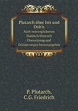 Plutarch über Isis und Osiris Nach neuverglichenen Handschriften mit Übersetzung und Erläuterungen herausgegeben (Ancient Greek Edition)