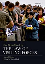 The Handbook of the Law of Visiting Forces (English Edition)