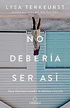 No debería ser así: Saca fuerzas cuando te sientas vencida / It's Not Supposed To Be This Way (Spanish Edition)