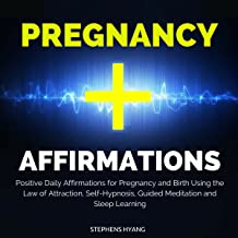 Pregnancy Affirmations: Positive Daily Affirmations for Pregnancy and Birth Using the Law of Attraction, Self-Hypnosis, Guided Meditation and Sleep Learning