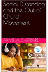 Social Distancing and the Out of Church Movement: Wisdom on dealing with the World Kindle Edition