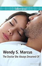 The Doctor She Always Dreamed Of (Nurses to Brides Book 1)
