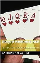 Secrets Of Winning Online Poker: How To Win Playing Online Texas Holdem Poker
