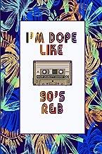 I'm Dope Like 90s R&B