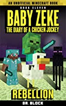 Baby Zeke: Rebellion: The diary of a chicken jockey, book 11 (an unofficial Minecraft book)