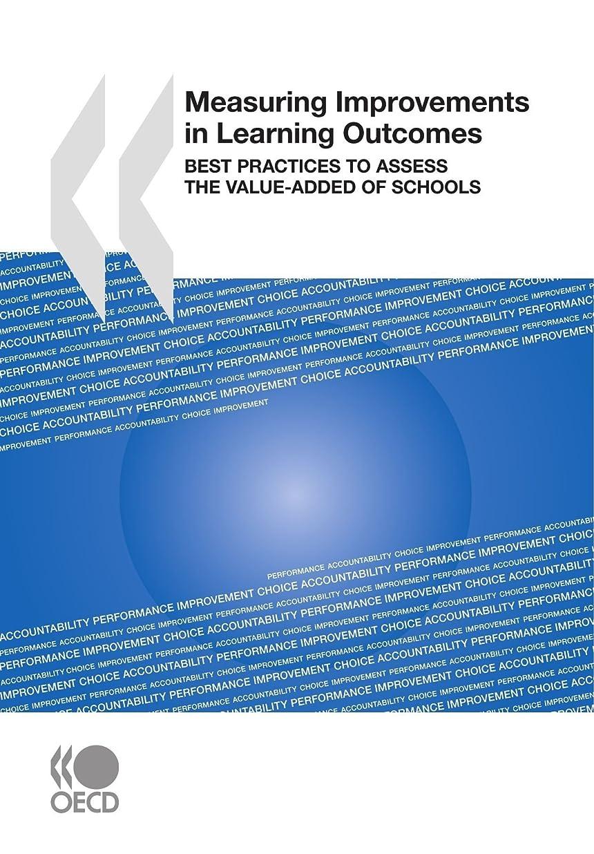かもしれない離す意欲Measuring Improvements in Learning Outcomes: Best Practices to Assess the Value-Added of Schools