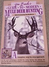 Jim Zumbo's Guide to Modern Mule Deer Hunting A Complete Step-By-Step Approach