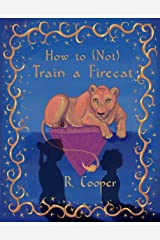 How to (Not) Train a Firecat Kindle Edition