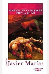 Mañana en la batalla piensa en mí (Spanish Edition) Format Kindle