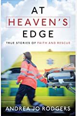 At Heaven's Edge: True Stories of Faith and Rescue Kindle Edition