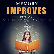 Memory Improves Quickly: Memory Improvement Techniques to Help to Have Success in Life
