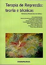 Terapia da Regressão: teoria e técnicas (Portuguese Edition)