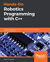 Hands-On Robotics Programming with C++: Leverage Raspberry Pi 3 and C++ libraries to build intelligent robotics applications