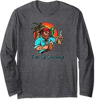 Drink Up Buttercup Pirate Long Sleeve T-Shirt