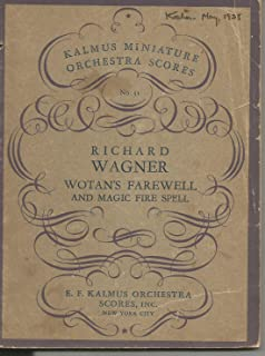 Wagner: Wotan's Farewell and Magic Fire Spell (Kalmus Miniature Orchestra Scores No. 51)